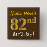 [ Thumbnail: Brown, Faux Gold 82nd Birthday, With Custom Name Button ]