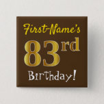 [ Thumbnail: Brown, Faux Gold 83rd Birthday, With Custom Name Button ]