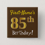 [ Thumbnail: Brown, Faux Gold 85th Birthday, With Custom Name Button ]