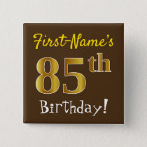 Brown, Faux Gold 85th Birthday, With Custom Name Pinback Button
