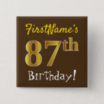 [ Thumbnail: Brown, Faux Gold 87th Birthday, With Custom Name Button ]