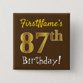 Brown, Faux Gold 87th Birthday, With Custom Name Button