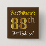 [ Thumbnail: Brown, Faux Gold 88th Birthday, With Custom Name Button ]