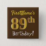 [ Thumbnail: Brown, Faux Gold 89th Birthday, With Custom Name Button ]