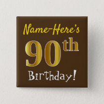 Brown, Faux Gold 90th Birthday, With Custom Name Pinback Button