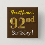 [ Thumbnail: Brown, Faux Gold 92nd Birthday, With Custom Name Button ]