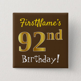 Brown, Faux Gold 92nd Birthday, With Custom Name Button