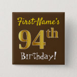 [ Thumbnail: Brown, Faux Gold 94th Birthday, With Custom Name Button ]