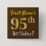 [ Thumbnail: Brown, Faux Gold 95th Birthday, With Custom Name Button ]