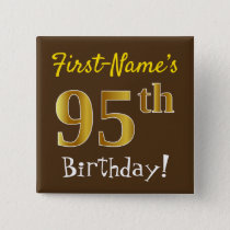Brown, Faux Gold 95th Birthday, With Custom Name Button