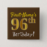 [ Thumbnail: Brown, Faux Gold 96th Birthday, With Custom Name Button ]