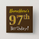 [ Thumbnail: Brown, Faux Gold 97th Birthday, With Custom Name Button ]
