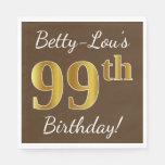 [ Thumbnail: Brown, Faux Gold 99th Birthday + Custom Name Napkin ]