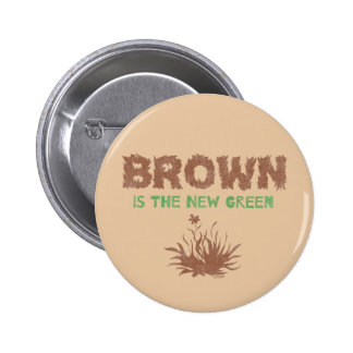 Brown Is The New Green Button