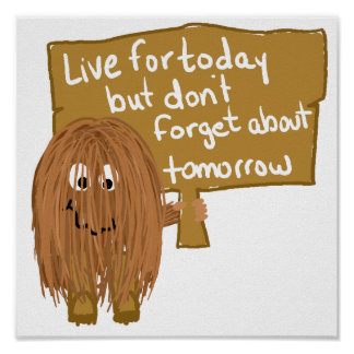 Brown live for today print