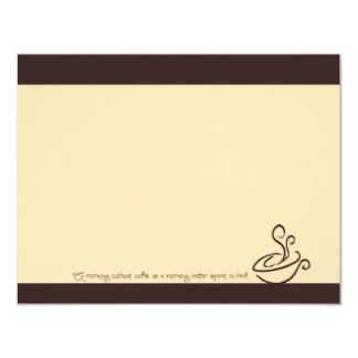 "Brown Morning Without Coffee Cup Note Cards 4.25"" X 5.5"" Invitation Card"