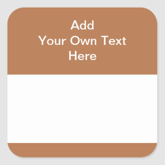 Brown with white area and text. square sticker