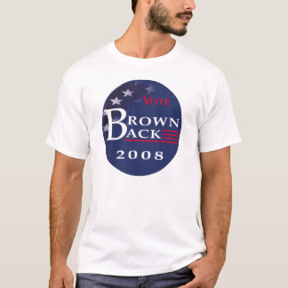 Brownback for President 2008 T-Shirt