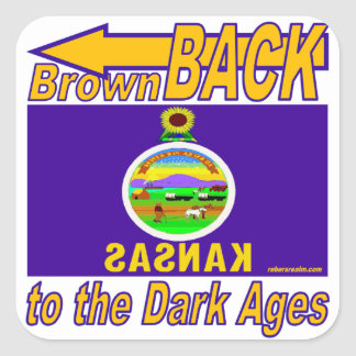 BrownBACK to the Dark Ages Square Sticker
