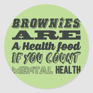 Brownies are a health food classic round sticker