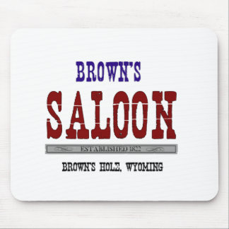 Brown's Saloon Mouse Pad