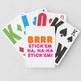 BRRR STICK 'EM HA, HA-HA STICK 'EM! BICYCLE PLAYING CARDS