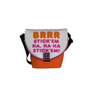 BRRR STICK 'EM HA, HA-HA STICK 'EM! COURIER BAG