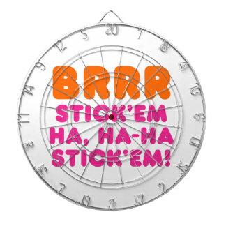 BRRR STICK 'EM HA, HA-HA STICK 'EM! DART BOARD