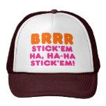 BRRR STICK 'EM HA, HA-HA STICK 'EM! TRUCKER HAT