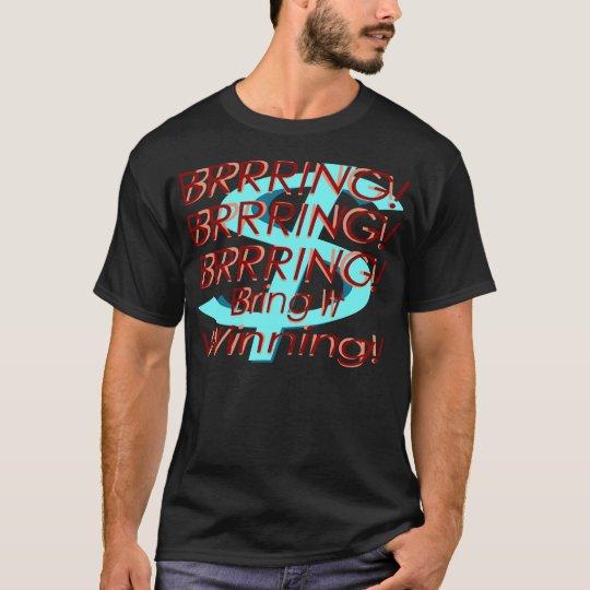 BRRRING BRRRING BRRRING Bring It Winning!_TAKE 1 T-Shirt