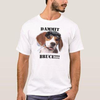Bruce the Funny Dog T-Shirt