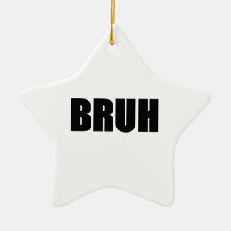 BRUH! Brother Street Slang Words Trendy Hipster Double-Sided Star Ceramic Christmas Ornament