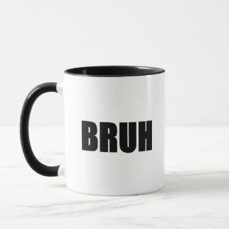 BRUH! Brother Street Slang Words Trendy Hipster Mug