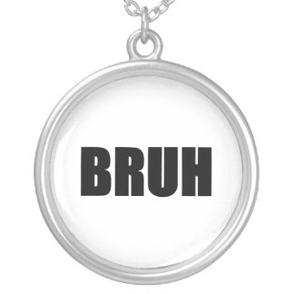 BRUH! Brother Street Slang Words Trendy Hipster Silver Plated Necklace