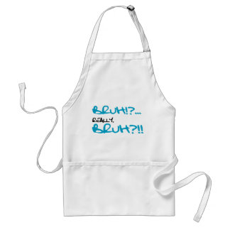 Bruh!? Really Bruh Funny Sayings Adult Apron