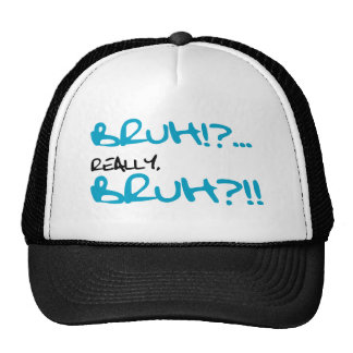 Bruh!? Really Bruh Funny Sayings Trucker Hat