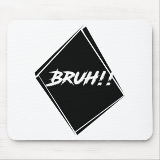 """""""Bruh"""" Word Design Mouse Pad"""