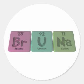 Bruna as Bromine Uranium Sodium Classic Round Sticker