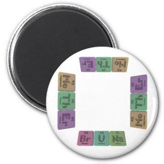 Bruna as Bromine Uranium Sodium Magnet