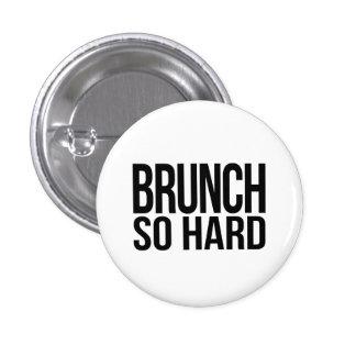 Brunch So Hard 1 Inch Round Button