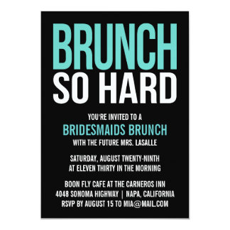 Brunch So Hard Aqua Bridesmaid Brunch Invitations