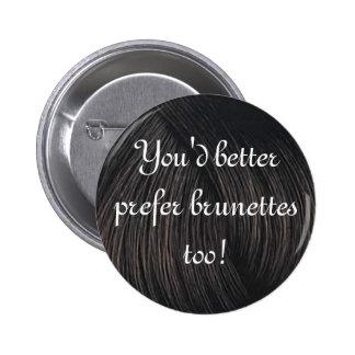 brunette preference button