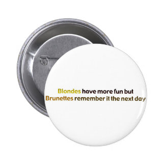 Brunettes&BlondesBumperStik Pinback Button