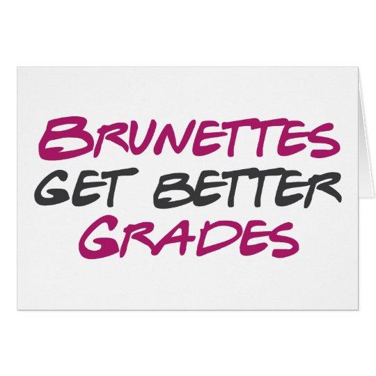 Brunettes Get Better Grades Card