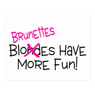 Brunettes Have More Fun Postcard