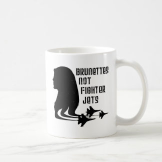 Brunettes Not Fighter Jets tshirt Classic White Coffee Mug
