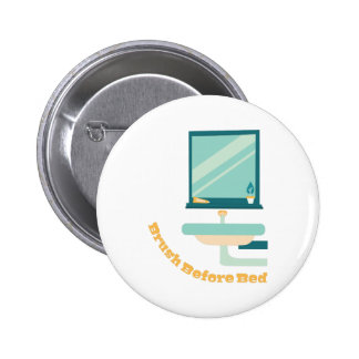 Brush Before Bed 2 Inch Round Button