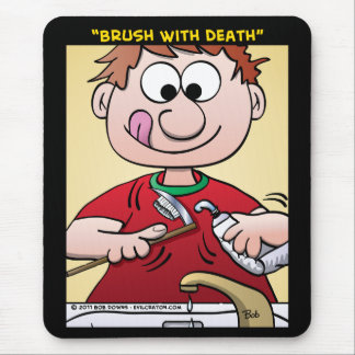 """""""Brush With Death"""" Mouse Pad"""