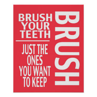 BRUSH YOUR TEETH POSTER