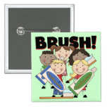 Brush Your Teeth T-shirts and Gifts Button